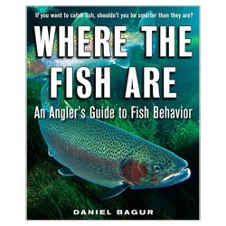 Where the Fish Are: An Angler's Guide to Fish Behavior