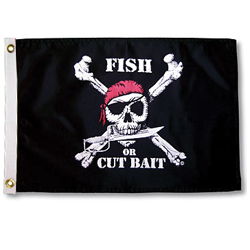 """Fish or Cut Bait"" Pirate Flag, 12"" x 18"""