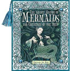 Secret History of Mermaids and Creatures of the Deep