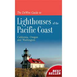 The DeWire Guide to Lighthouses of the Pacific Coast