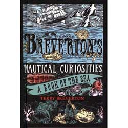 Paradise Cay Breverton's Nautical Curiosities: A Book of the Sea
