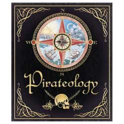 Pirateology: The Pirate Hunter's Companion