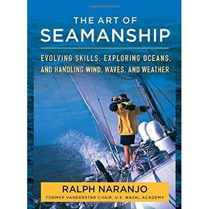 Paradise Cay The Art of Seamanship: Evolving Skills, Exploring Oceans, and Handling Wind, Waves, and Weather