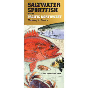 Saltwater SportFish of the Pacific Northwest: Monterey to Alaska, A Field Identification Guide