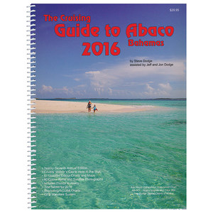 The Cruising Guide to Abaco, Bahamas: 2016