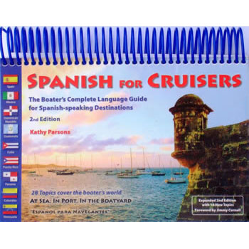 Paradise Cay Spanish for Cruisers, Second Edition Sale $31.95 SKU: 10457109 ID# 9780967590523 UPC# 9780967590523 :