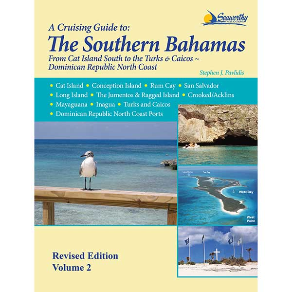 Seaworthy Publications The Southern Bahamas Guide