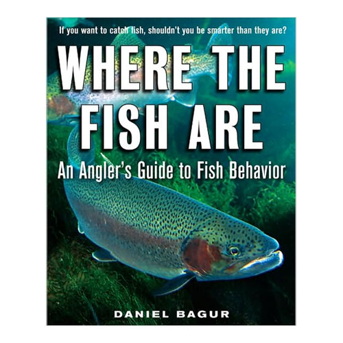 Mcgraw-hill Where the Fish Are: An Angler's Guide to Fish Behavior Sale $18.95 SKU: 10976108 ID# 71592911 UPC# 9780071592918 :