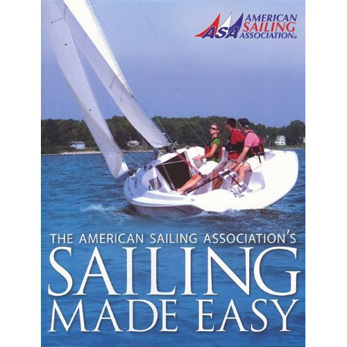 American Sailing Association Sailing Made Easy Sale $24.95 SKU: 11797834 ID# BK-101 UPC# 9780982102503 :