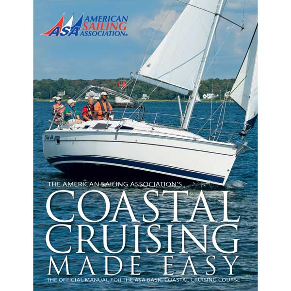 American Sailing Association Coastal Cruising Made Easy Sale $27.95 SKU: 14078547 ID# BK-103 UPC# 9780982102510 :