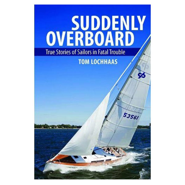 Paradise Cay Suddenly Overboard: True Stories of Sailors in Fatal Trouble