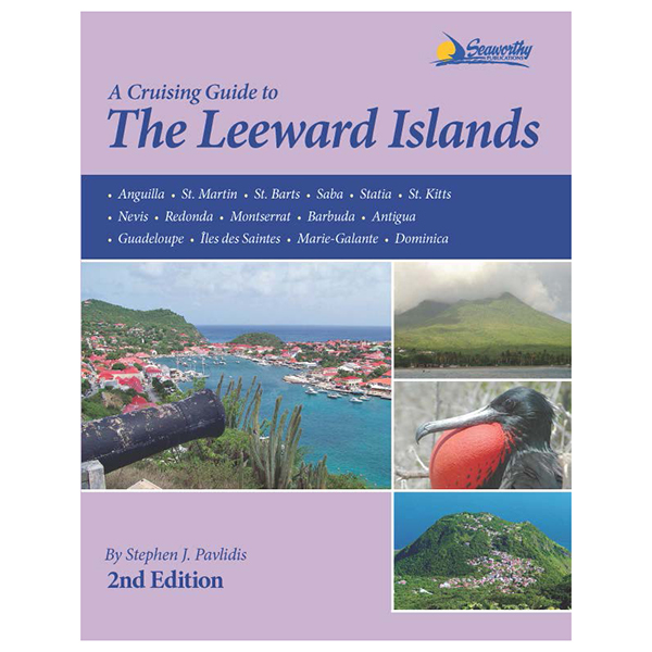 Seaworthy Publications Cruising Guide to the Leeward Islands, 2nd ed.