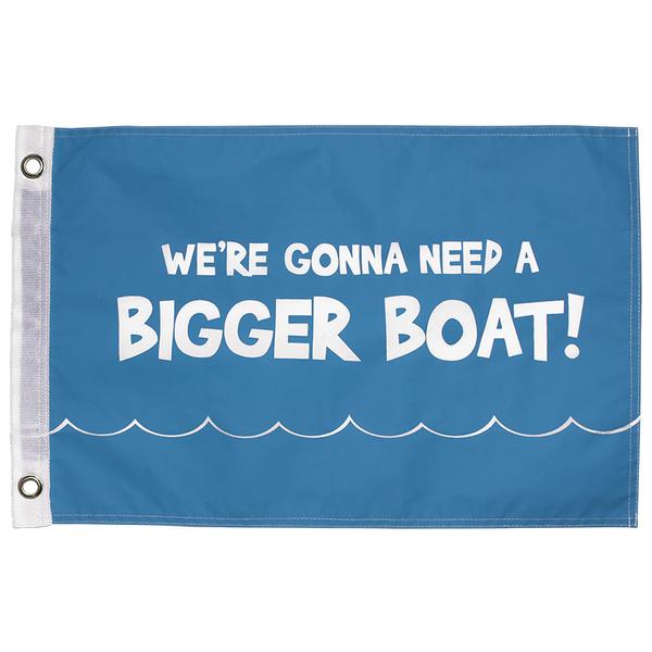Kwik Tek We're Gonna Need a Bigger Boat Novelty Flag Sale $9.99 SKU: 16225443 ID# F-004WG UPC# 737826040391 :