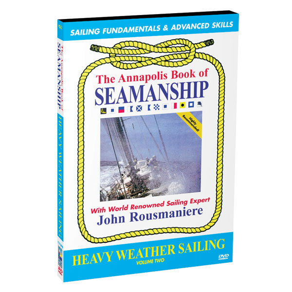 Bennett Marine The Annapolis Book of Seamanship: Heavy Weather Sailing DVD Sale $24.99 SKU: 3713260 ID# Y371DVD UPC# 97278003710 :