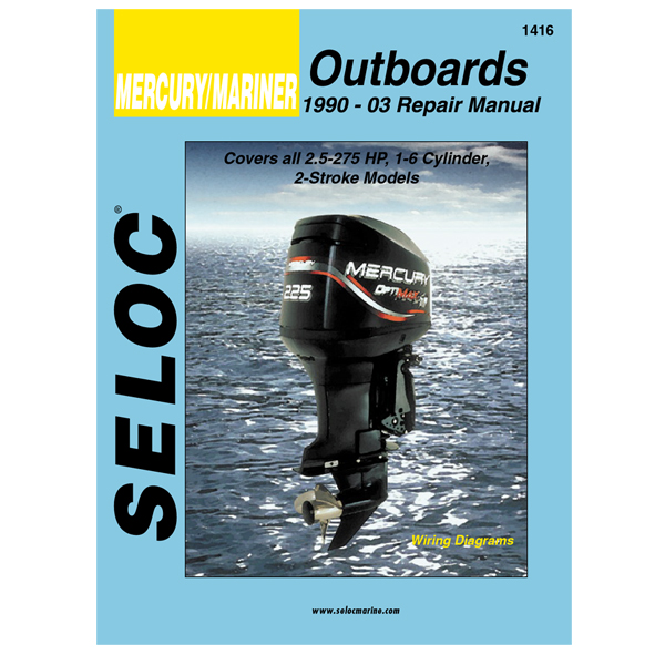Seloc Marine Repair Manual - Mercury/Mariner Outboards, 1990-2000, All 2-stroke engines, 2.5-275HP