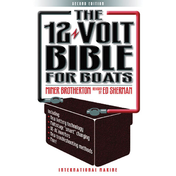 Mcgraw-hill The 12-Volt Bible for Boats, Second Edition Sale $16.95 SKU: 4844627 ID# 71392335 UPC# 9780071392334 :
