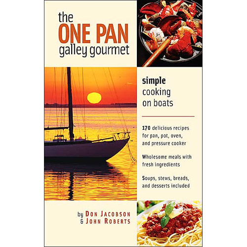 Mcgraw-hill The One-Pan Galley Gourmet: Simple Cooking on Boats Sale $16.95 SKU: 6796163 ID# 71423826 UPC# 9780071423823 :