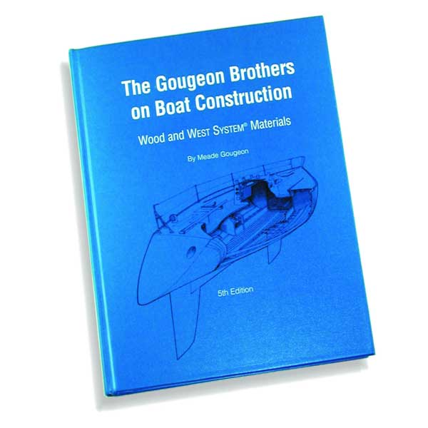 West System The Gougeon Brothers on Boat Construction Book