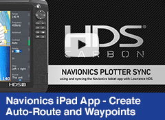Navionics iPad App - Create Auto-Route and Waypoints and Sync to Lowrance HDS