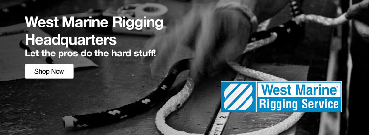 West Marine Rigging Headquarters: Let the pros do the hard stuff! - Shop Now