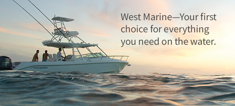 West Marine—Your first choice for everything you need on the water.