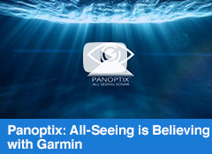 Panoptix: All Seeing is Believing with Garmin