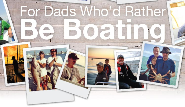 For Dads Who'd Rather Be Boating