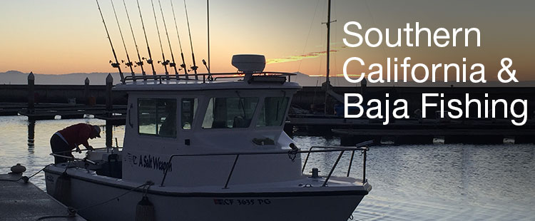 Southern California & Baja Fishing