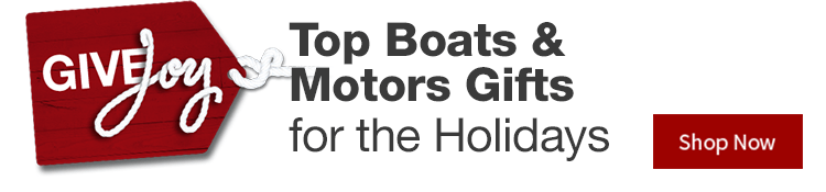 Give Joy - Top Boats & Motors Gifts for The Holidays - Shop Now