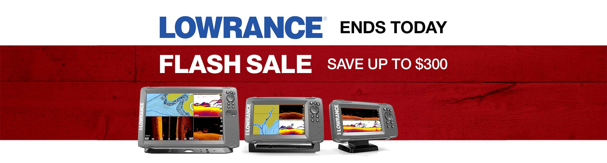 Lowrance Three Days Only Flash Sale Ends Today. Save Up To $300