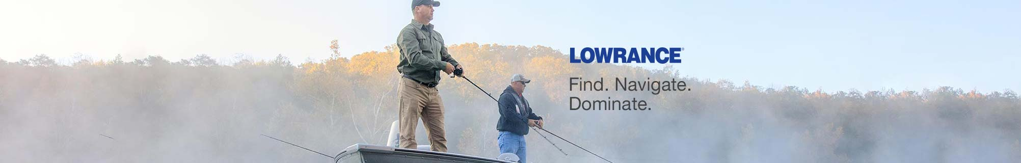 Lowrance. Find. Navigate. Dominate.