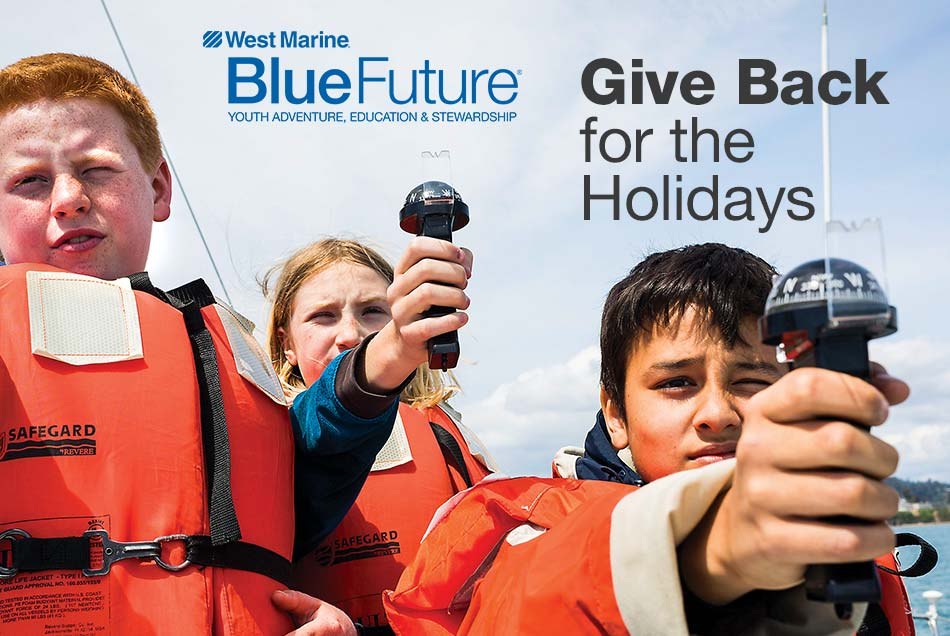 West Marine Blue Future. Give Back for the Holidays.