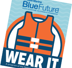 West Marine Blue Future - Wear It program of the National Safe Boating Council. Find a Store
