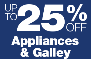 Up to 25% Off Appliances and Galley