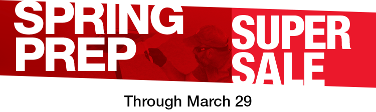 Spring Prep Super Sale, Through March 29