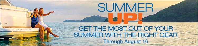 Summer Up! Get the most out of your summer with the right gear. Through August 16