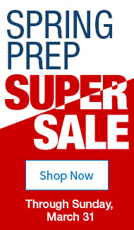 Spring Prep Super Sale - Through Sunday, March 31 - Shop Now