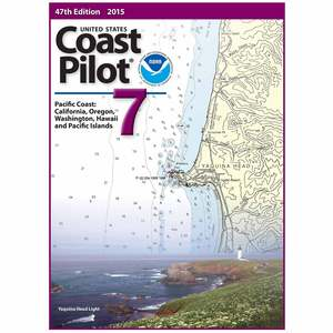 United States Coast Pilot 7 - Pacific Coast: California, Oregon, Washington, Hawaii and Pacific Islands