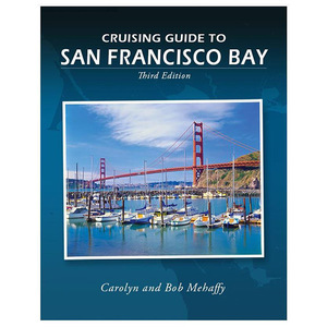 Cruising Guide to San Francisco Bay: 3rd Edition
