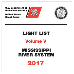 USCG Light List Volume V 2017: Mississippi River System