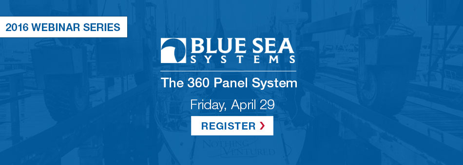 WEBINAR Blue Sea Systems - Starts Friday at 8AM PST