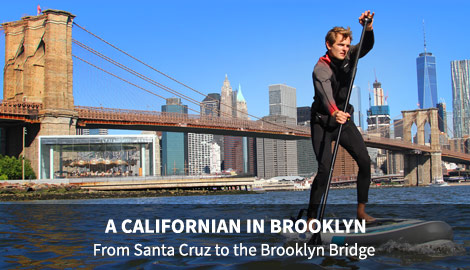 A CALIFORNIAN IN BROOKLYN - From Santa Cruz to the Brooklyn Bridge.
